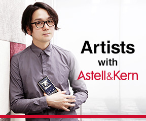 Astell&Kern with Artist